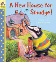 A New House for Smudge by Miriam Moss, Lynne Chapman