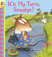 It's My Turn, Smudge! by Miriam Moss