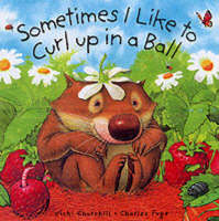 Sometimes I Curl Up in a Ball by Vicki Churchill
