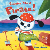 Imagine Me a Pirate by Mark Marshall
