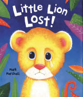 Little Lion Lost by Mark Marshall
