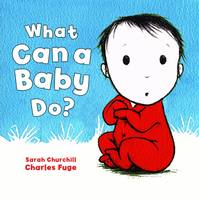 What Can a Baby Do? by Sarah Churchill