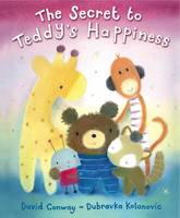 The Secret to Teddy's Happiness by David Conway