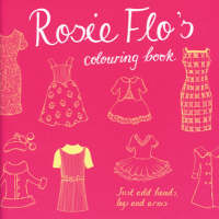 Rosie Flo's Colouring Book by Roz Streeten