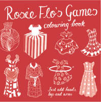Rosie Flo's Games Colouring Book by Roz Streeten