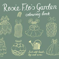 Rosie Flo's Garden Colouring Book by Roz Streeten