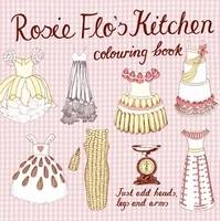 Rosie Flo's Kitchen Colouring Book by Roz Streeten