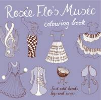 Rosie Flo's Music Colouring Book by Roz Streeten