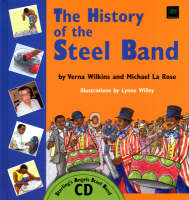 The History of the Steel Band by Verna Allette Wilkins, Michael La Rose