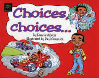 Choices Choices by Dawne Allette, Paul Cemmick