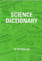 Science Dictionary by Peter Robson
