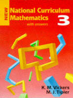 New National Curriculum Mathematics With Answers by K.M. Vickers, M.J. Tipler