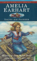 Amelia Earhart Young Air Pioneer by Jane Moore Howe, Cathy Morrison