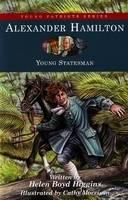Alexander Hamilton Young Statesman by Helen Boyd Higgins, Cathy Morrison