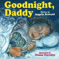 Goodnight, Daddy by Angela Seward, Donna Ferreiro
