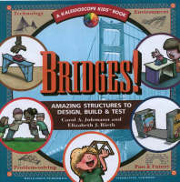 Bridges Amazing Structures to Design, Build and Test by Carol A. Johmann, Elizabeth J. Rieth