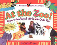 At the Zoo! Explore the Animal World with Craft Fun by Judy Press
