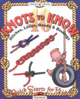 Knots to Know Hitches, Loops, Bends and Bindings by Emily Stetson
