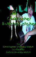 Christopher Bullfrog Catcher by Christopher, Shiveley Welch