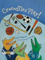 Crocodiles Play! by Robert Heidbreder