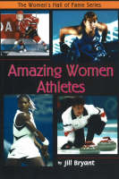 Amazing Women Athletes by Jill Bryant