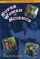 Super Women in Science by Kelly Di Domenico