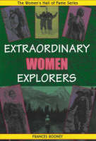 Extraordinary Women Explorers by Frances Rooney