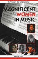 Magnificent Women in Music by Heather Ball