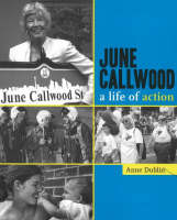 June Callwood A Life of Action by Anne Dublin