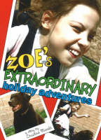 Zoe's Extraordinary Holiday Adventures by Christina Minaki