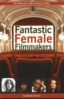 Fantastic Female Filmmakers by Suzanne Simoni