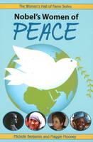 Nobel's Women of Peace by Michelle Benjamin, Maggie Mooney