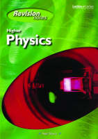 Higher Physics Revision Notes by Neil Short