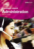 Standard Grade Administration Course Notes by Ed Milne, Janice Milne