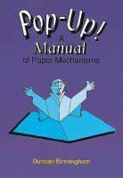 Pop-up! Manual of Paper Mechanisms by Duncan Birmingham