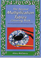 The Second Multiplication Tables Colouring Book Solve the Puzzle Pictures While Learning Your Tables by Hilary McElderry