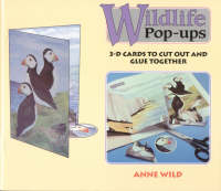 Wildlife Pop-Ups by Anne Wild