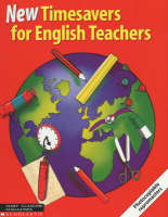 New Timesavers for English Teachers by Camilla Punja