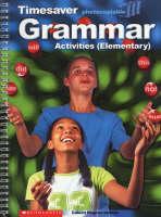 Timesaver Grammar Activities - Elementary by Coleen Degnan-Veness