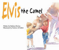 Elvis the Camel by Barbara Devine
