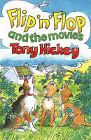 Flip n Flop and the Movies by Tony Hickey