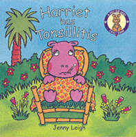 A Dr. Spot Casebook Harriet Has Tonsillitis by Jenny Leigh