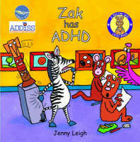 A Dr. Spot Casebook Zak Has ADHD by Jenny Leigh