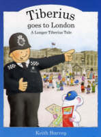 Tiberius Goes to London by Keith Harvey