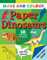 Make and Colour Paper Dinosaurs by Clare Beaton