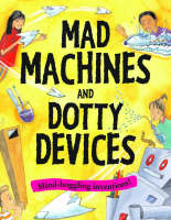 Mad Machines and Dotty Devices by Susan Martineau
