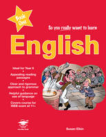 So You Really Want to Learn English Book 1 A Textbook for Key Stage 2 and Common Entrance by Susan Elkin