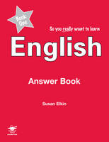 So You Really Want to Learn English Book 1 Answer Book by Susan Elkin