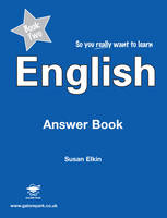 So You Really Want to Learn English Book 2 Answer Book by Susan Elkin