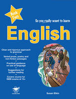 So You Really Want to Learn English Book 2 A Textbook for Key Stage 3 and Common Entrance by Susan Elkin
